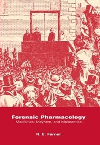 Book Forensic Pharmacology: Medicines, Mayhem, and Malpractice by R. E. Ferner