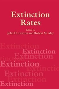 Book Extinction Rates by John H. Lawton