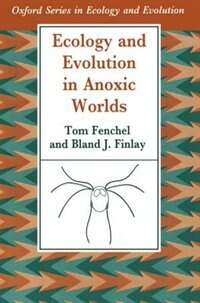Book Ecology and Evolution in Anoxic Worlds by Tom Fenchel