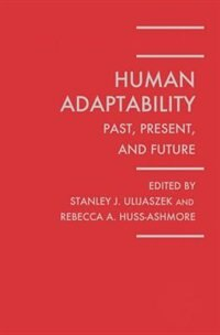 Book Human Adaptability: Past, Present, and Future:  The First Parkes Foundation Workshop, Oxford… by Stanley J. Ulijaszek