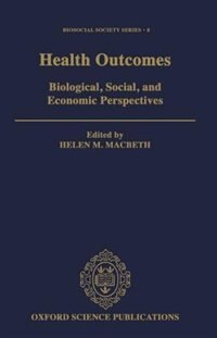Book Health Outcomes: Biological, Social, and Economic Perspectives by Helen Macbeth