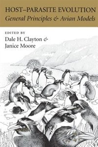 Book Host-parasite Evolution: General Principles and Avian Models by Dale H. Clayton