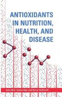 Book Antioxidants in Nutrition, Health, and Disease by John M. C. Gutteridge