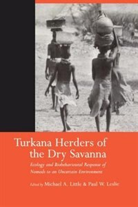 Book Turkana Herders of the Dry Savanna: Ecology and Biobehavioral Response of Nomads to an Uncertain… by Michael A. Little