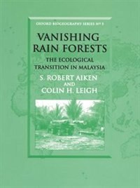 Book Vanishing Rain Forests: The Ecological Transition in Malaysia by S. Robert Aiken