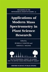 Book Applications of Modern Mass Spectrometry in Plant Science Research by R. P. Newton