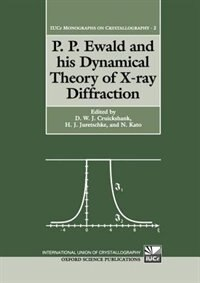 Book P. P. Ewald and his Dynamical Theory of X-ray Diffraction: A Memorial Volume for Paul P. Ewald: 23… by D. W. J. Cruickshank