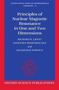 Book Principles of Nuclear Magnetic Resonance in One and Two Dimensions by Richard R. Ernst