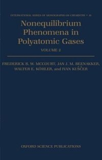 Book Nonequilibrium Phenomena in Polyatomic Gases: Volume 2: Cross-sections, Scattering, and Rarefied… by Frederick R. W. McCourt