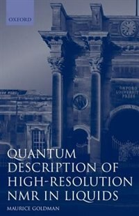 Book Quantum Description of High-Resolution NMR in Liquids by Maurice Goldman