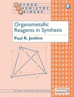 Book Organometallic Reagents in Synthesis by Paul R. Jenkins