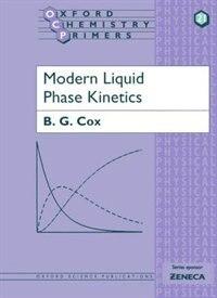 Book Modern Liquid Phase Kinetics by B. G. Cox