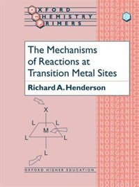 Book The Mechanisms of Reactions at Transition Metal Sites by Richard A. Henderson