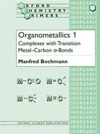 Organometallics 1: Complexes with Transition Metal-Carbon a-bonds