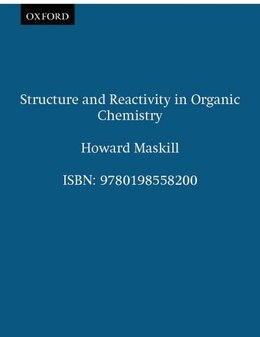 Book Structure and Reactivity in Organic Chemistry by Howard Maskill