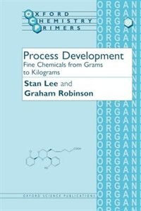 Book Process Development: Fine Chemicals from Grams to Kilograms by Stan Lee