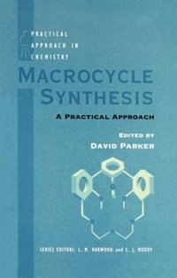 Book Macrocycle Synthesis: A Practical Approach by David Parker