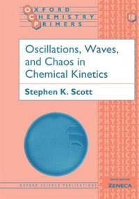 Book Oscillations, Waves, and Chaos in Chemical Kinetics by Stephen K. Scott