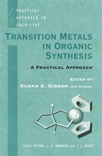 Book Transition Metals in Organic Synthesis: A Practical Approach by Susan E. Gibson