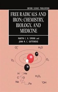 Book Free Radicals and Iron: Chemistry, Biology, and Medicine by M. C. R. Symons