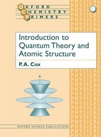 Book Introduction to Quantum Theory and Atomic Structure by P. A. Cox