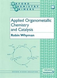 Book Applied Organometallic Chemistry and Catalysis by Robin Whyman