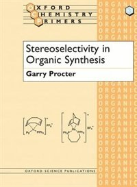 Book Stereoselectivity in Organic Synthesis by Garry Procter
