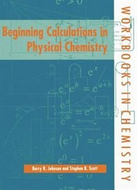 Book Beginning Calculations in PHysical Chemistry by Barry R. Johnson