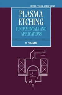 Book Plasma Etching: Fundamentals and Applications by M. Sugawara
