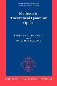 Book Methods in Theoretical Quantum Optics by Stephen Barnett