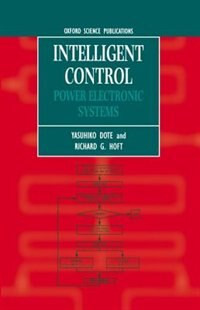 Book Intelligent Control: Power Electronic Systems by Yasuhiko Dote