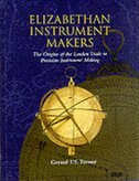 Book Elizabethan Instrument Makers: The Origins of the London Trade in Precision Instrument Making by Gerard LE. Turner