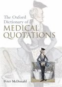 Book Oxford Dictionary of Medical Quotations by Peter Mcdonald