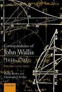 The Correspondence of John Wallis (1616-1703): Volume II (1660 - September 1668)