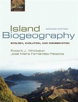 Book Island Biogeography: Ecology, Evolution, and Conservation by Robert J. Whittaker