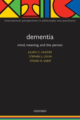 Book Dementia: Mind, Meaning, and the Person by Julian Hughes