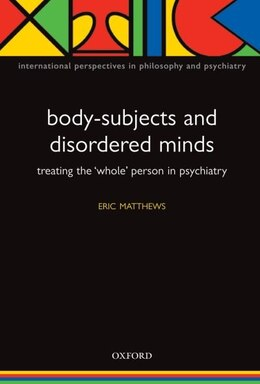 Book Body-Subjects and Disordered Minds: Treating the whole person in psychiatry by Eric Matthews