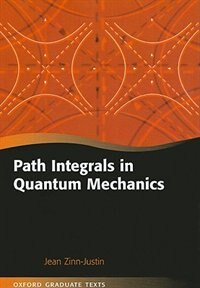 Book Path Integrals in Quantum Mechanics by Jean Zinn-Justin