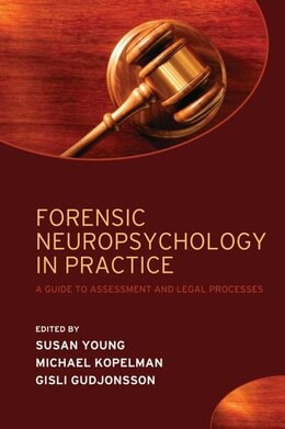 Book Forensic Neuropsychology in Practice: A guide to assessment and legal processes by Susan Young