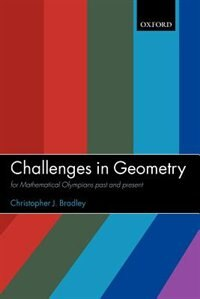 Book Challenges in Geometry: for Mathematical Olympians Past and Present by Christopher J. Bradley