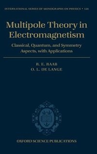 Book Multipole Theory in Electromagnetism: Classical, quantum, and symmetry aspects, with applications by Roger E. Raab
