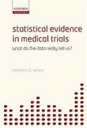 Book Statistical Evidence in Medical Trials: What do the data really tell us? by Stephen D. Simon
