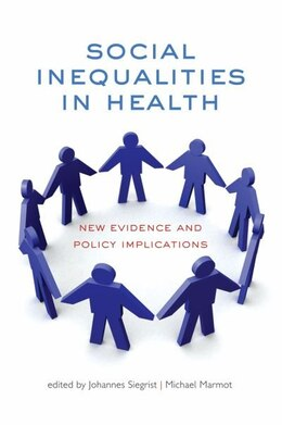 Book Social Inequalities in Health: New evidence and policy implications by Johannes Siegrist