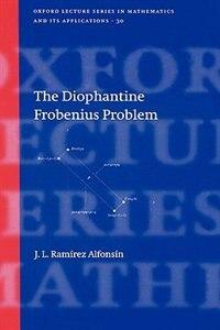 Book The Diophantine Frobenius Problem by Jorge L. Ramirez Alfonsin