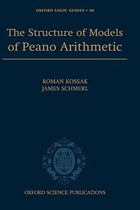 Book The Structure of Models of Peano Arithmetic by Roman Kossak