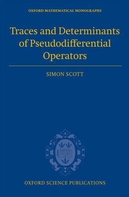 Book Traces and Determinants of Pseudodifferential Operators by Simon Scott
