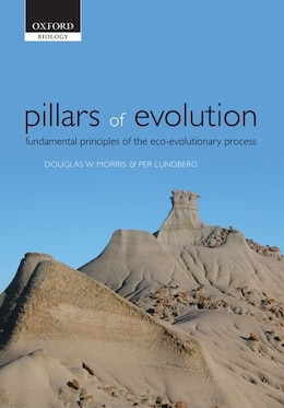 Book Pillars of Evolution: Fundamental principles of the eco-evolutionary process by Douglas W. Morris
