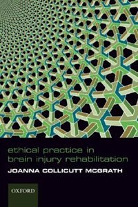 Book Ethical Practice in Brain Injury Rehabiliation by Joanna Collicutt McGrath