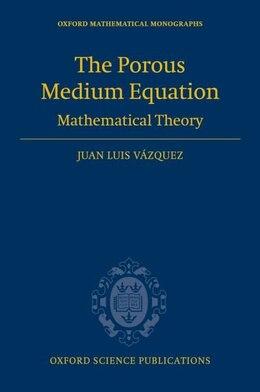 Book The Porous Medium Equation: Mathematical Theory by Juan Luis Vazquez