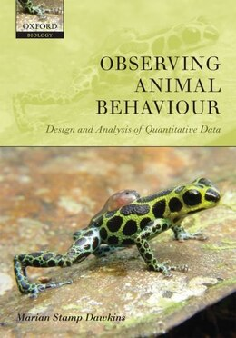 Book Observing Animal Behaviour: design and analysis of quantitative data by Marian Stamp Dawkins